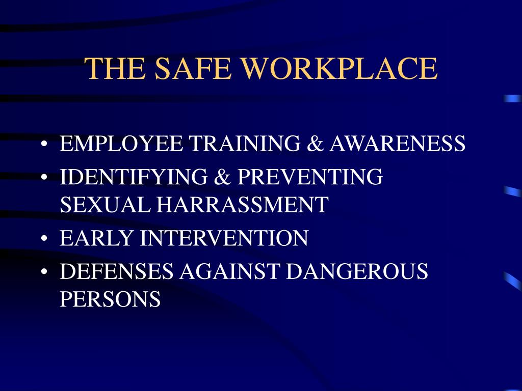 THE SAFE WORKPLACE