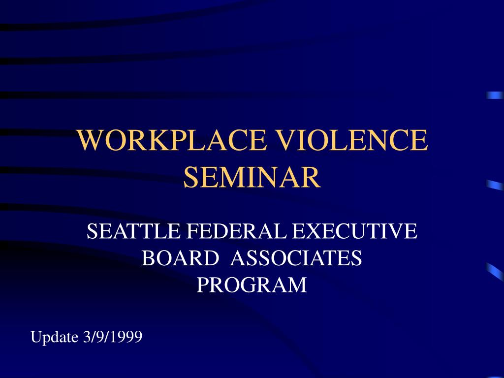 WORKPLACE VIOLENCE SEMINAR