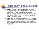 case study plan question