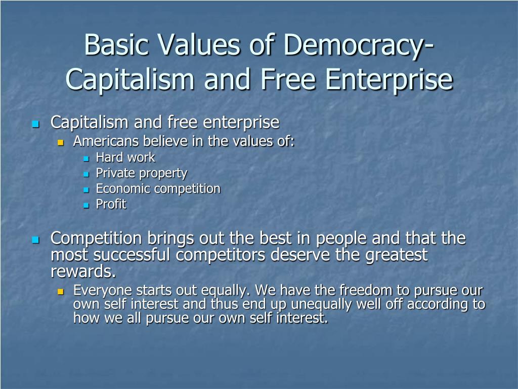 Basic Values of Democracy-Capitalism and Free Enterprise