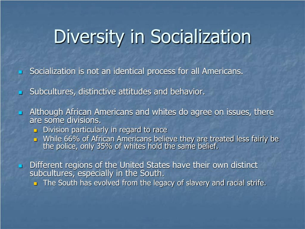 Diversity in Socialization