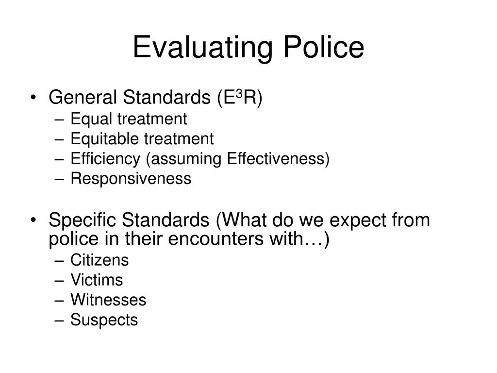 Evaluating Police