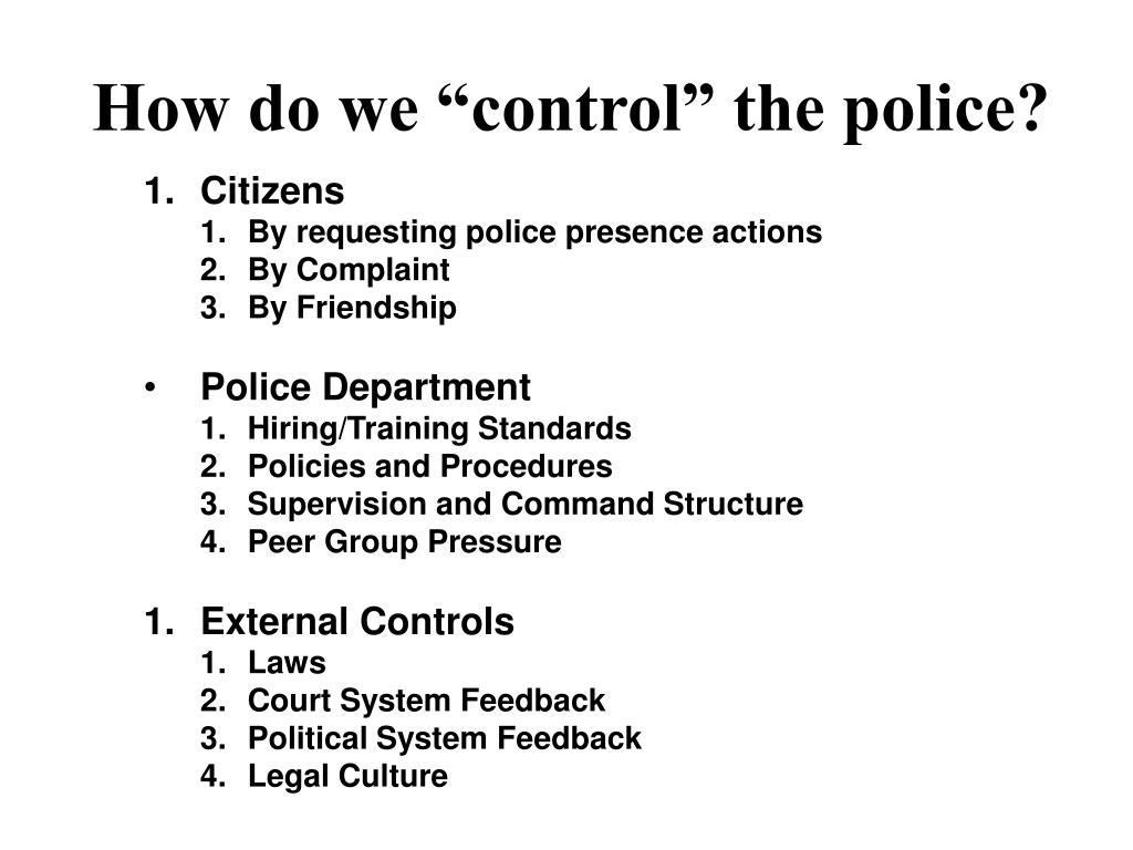 """How do we """"control"""" the police?"""
