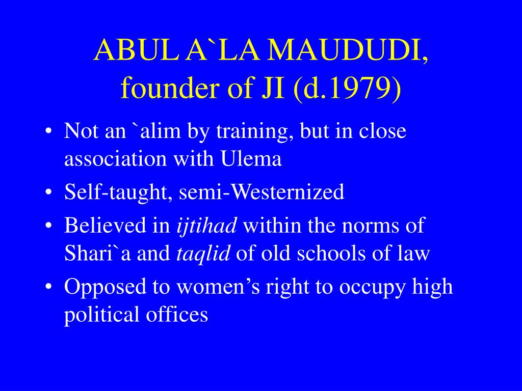 ABUL A`LA MAUDUDI, founder of JI (d.1979)