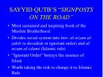 sayyid qutb s signposts on the road