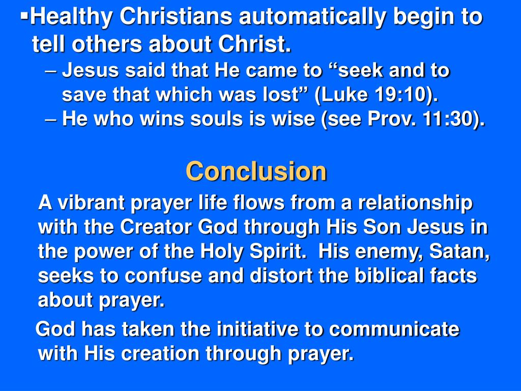Healthy Christians automatically begin to