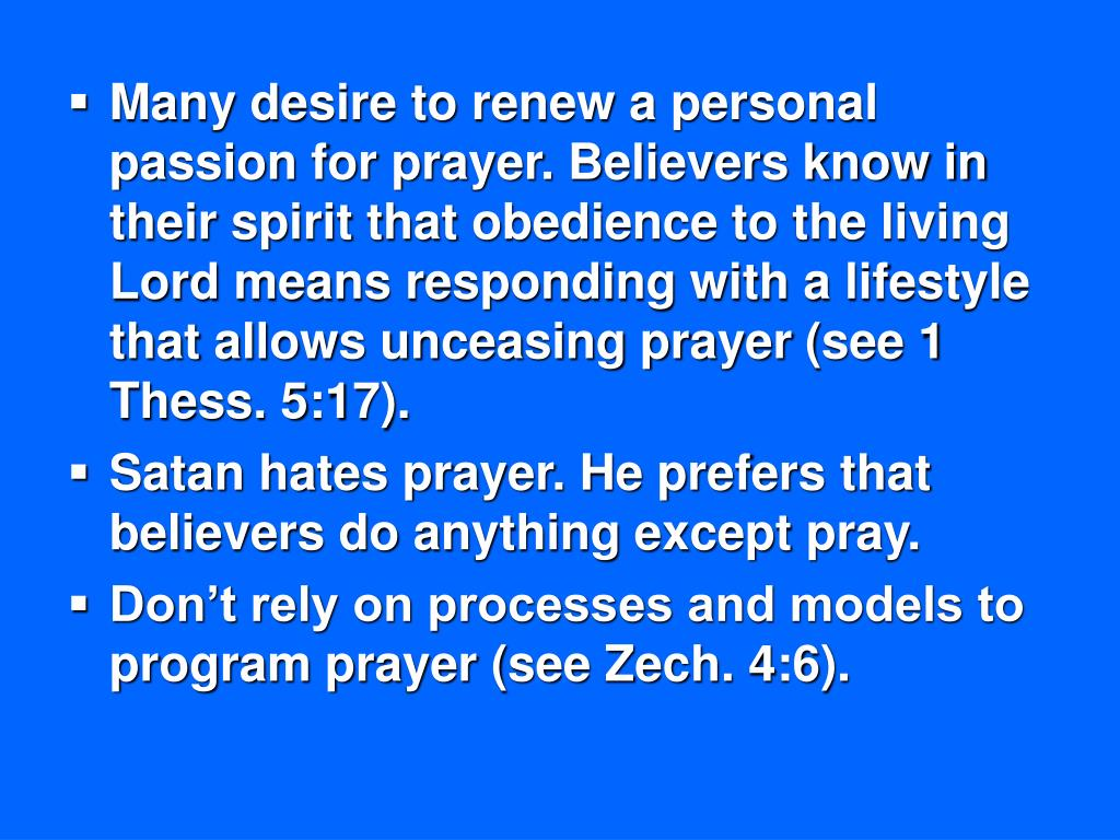 Many desire to renew a personal passion for prayer.