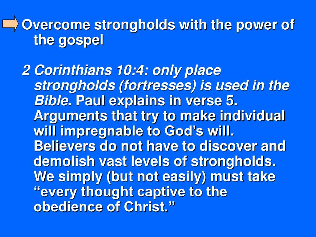 Overcome strongholds with the power of the gospel