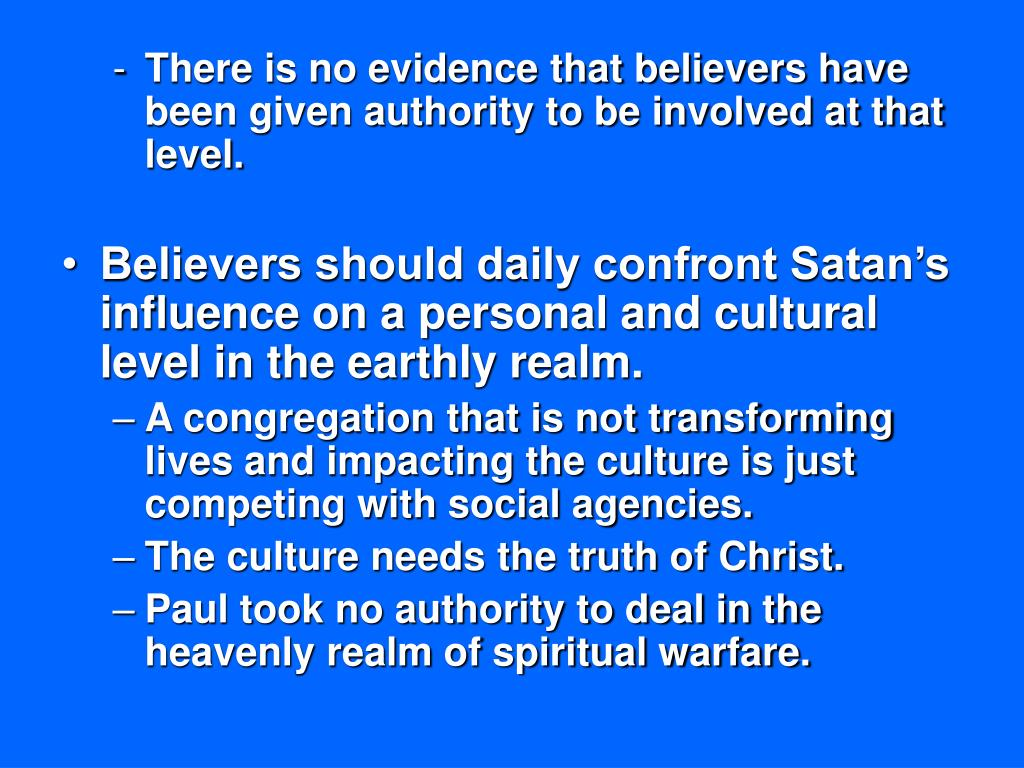 There is no evidence that believers have been given authority to be involved at that level.
