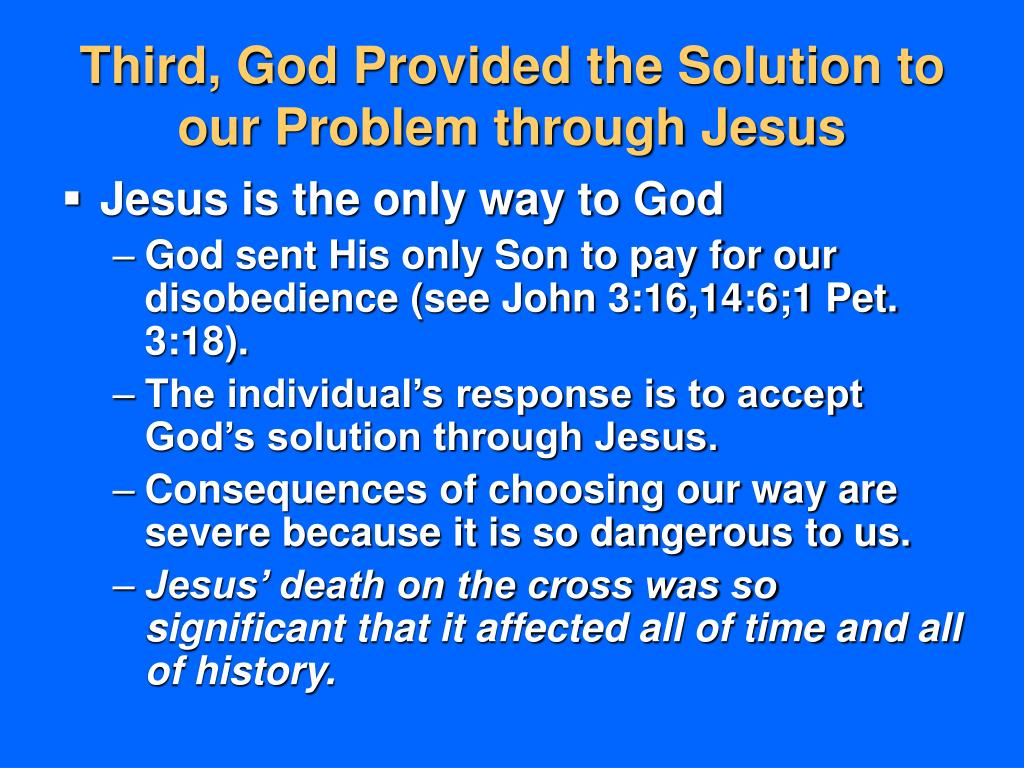 Third, God Provided the Solution to our Problem through Jesus