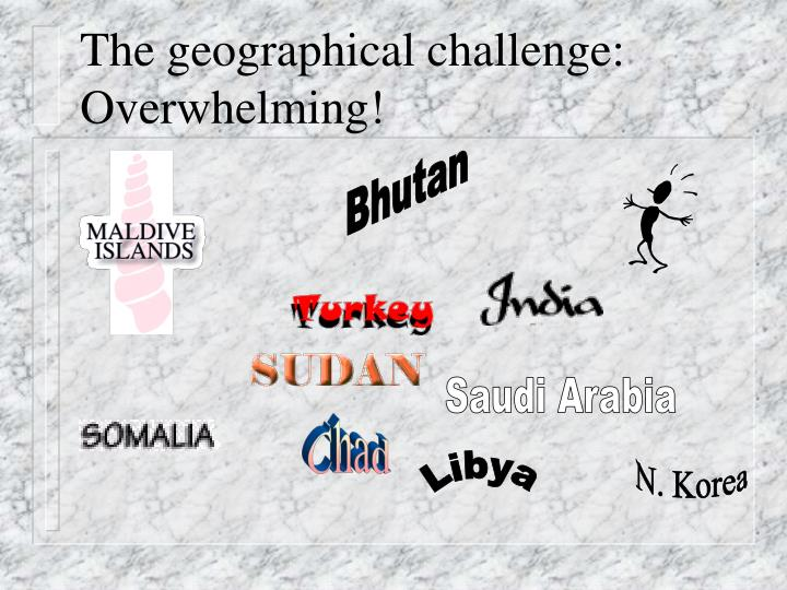 The geographical challenge overwhelming l.jpg