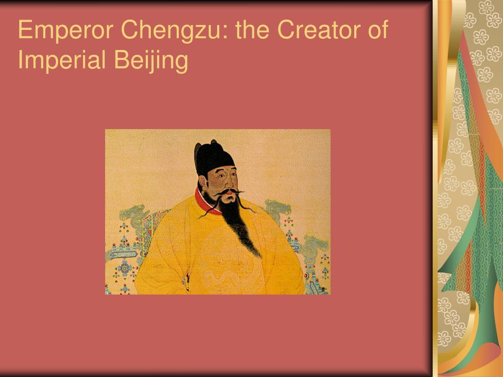 Emperor Chengzu: the Creator of Imperial Beijing