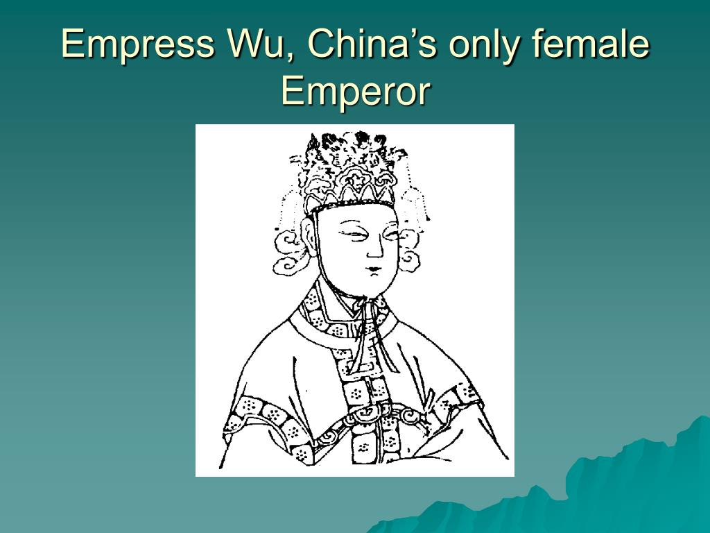 Empress Wu, China's only female Emperor