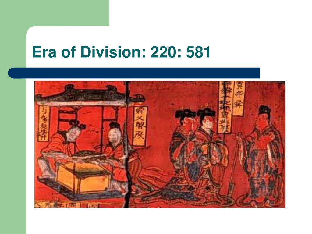 Era of Division: 220: 581