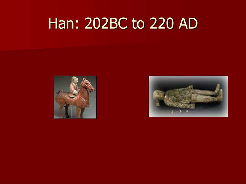 Han: 202BC to 220 AD