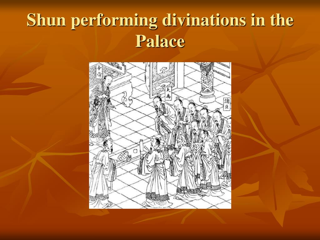 Shun performing divinations in the Palace