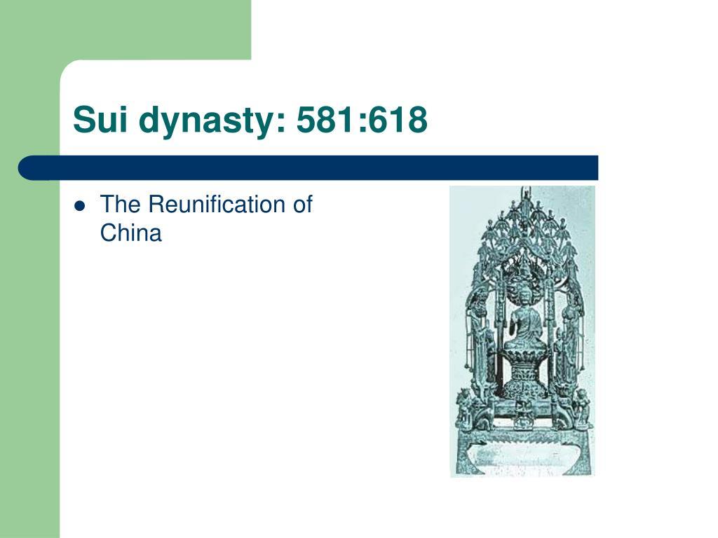 Sui dynasty: 581:618