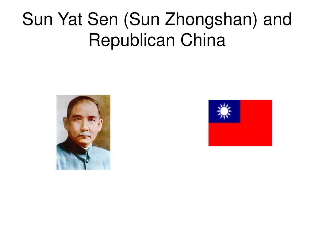 Sun Yat Sen (Sun Zhongshan) and Republican China