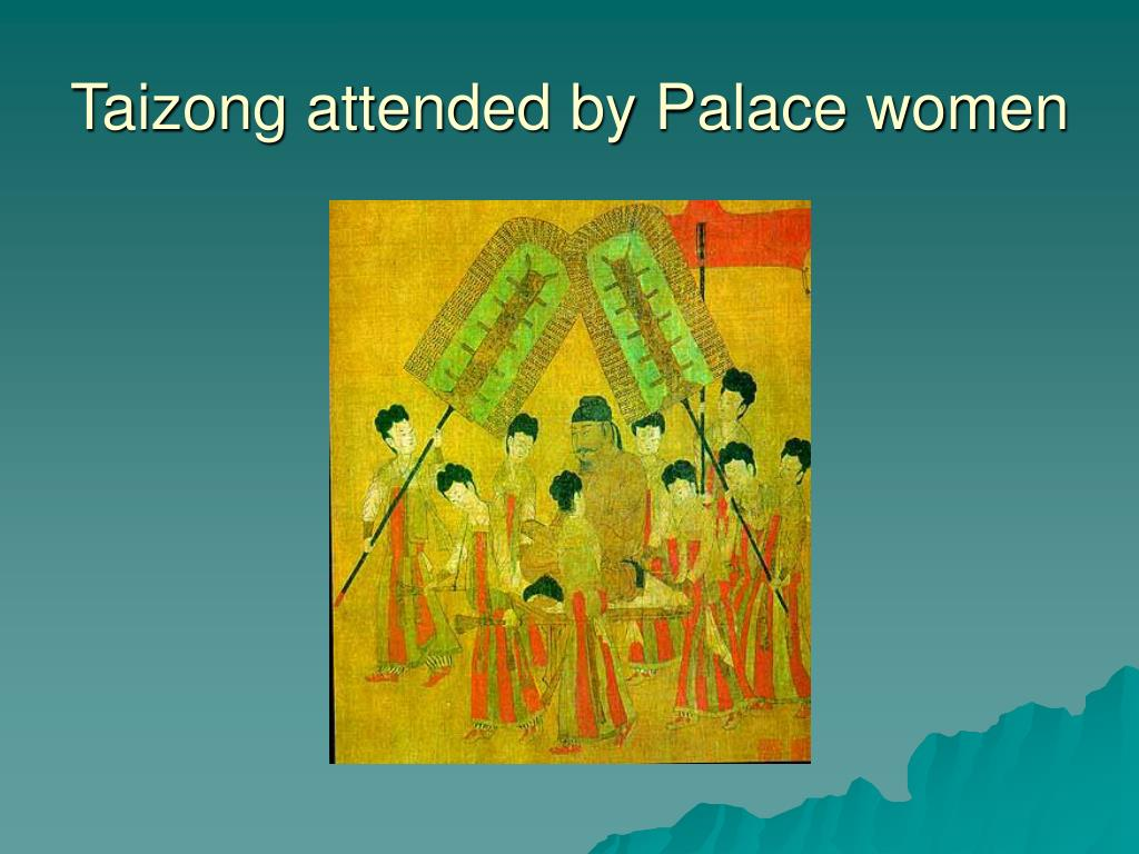 Taizong attended by Palace women