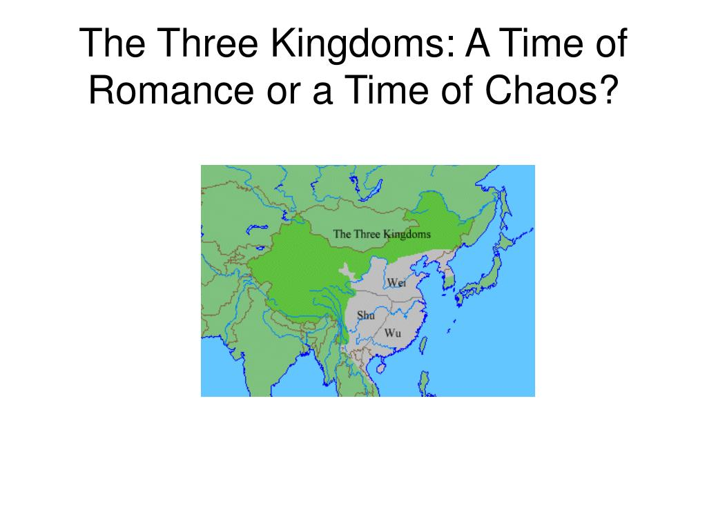 The Three Kingdoms: A Time of Romance or a Time of Chaos?