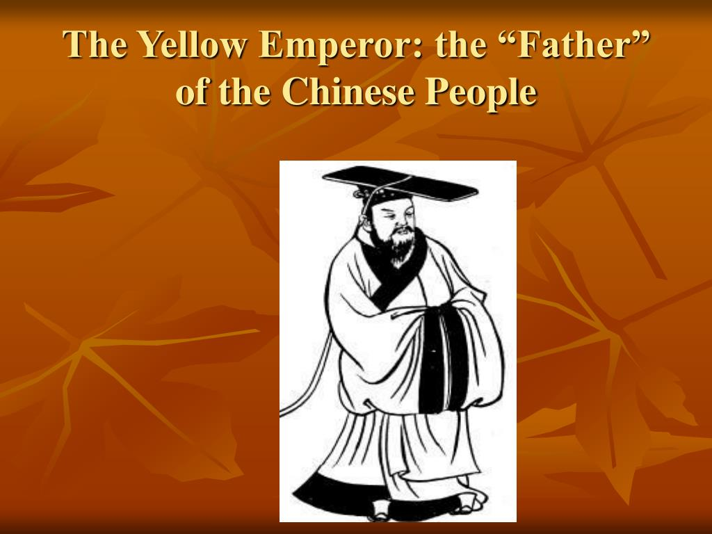 "The Yellow Emperor: the ""Father"" of the Chinese People"