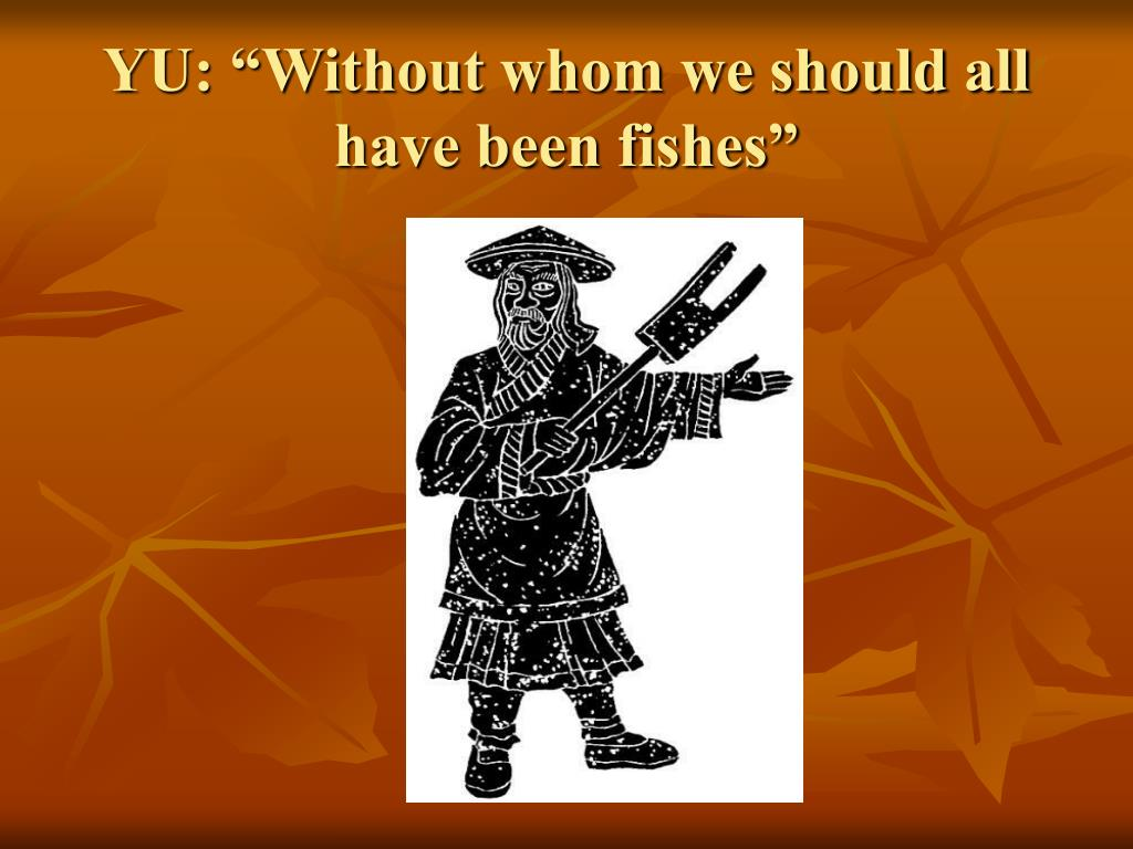 "YU: ""Without whom we should all have been fishes"""