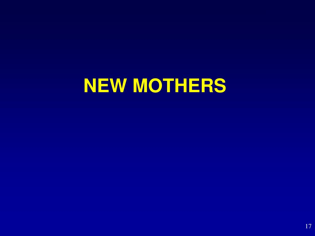 NEW MOTHERS