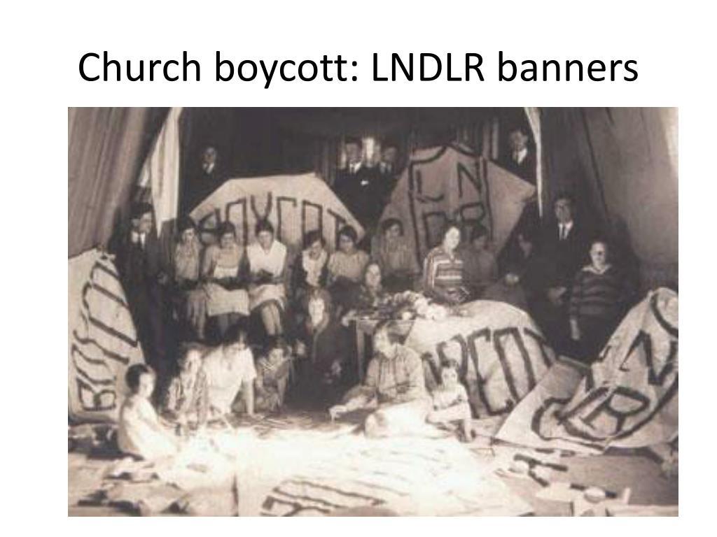 Church boycott: LNDLR banners