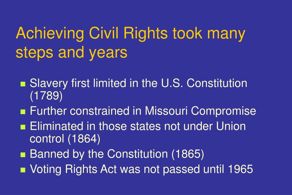 Achieving Civil Rights took many steps and years