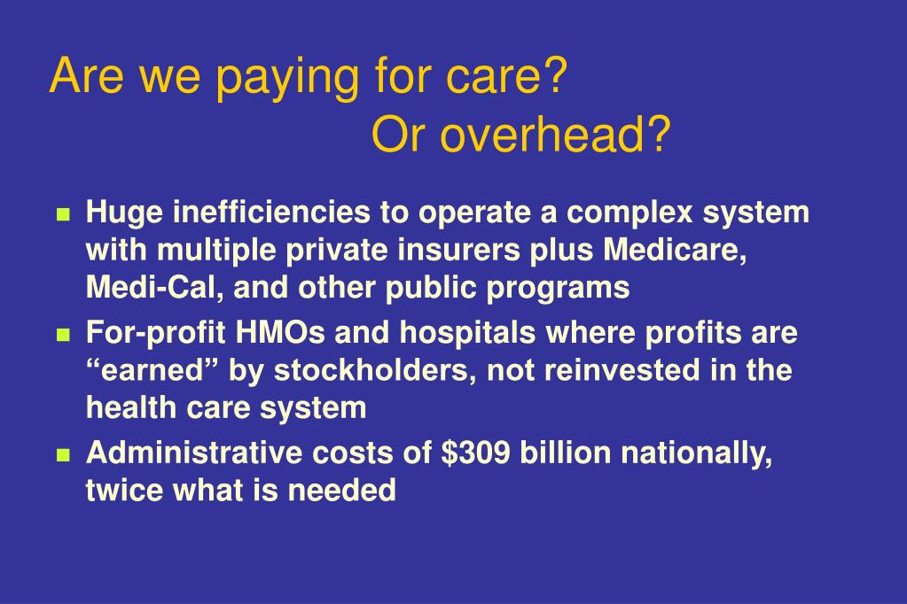 Are we paying for care?