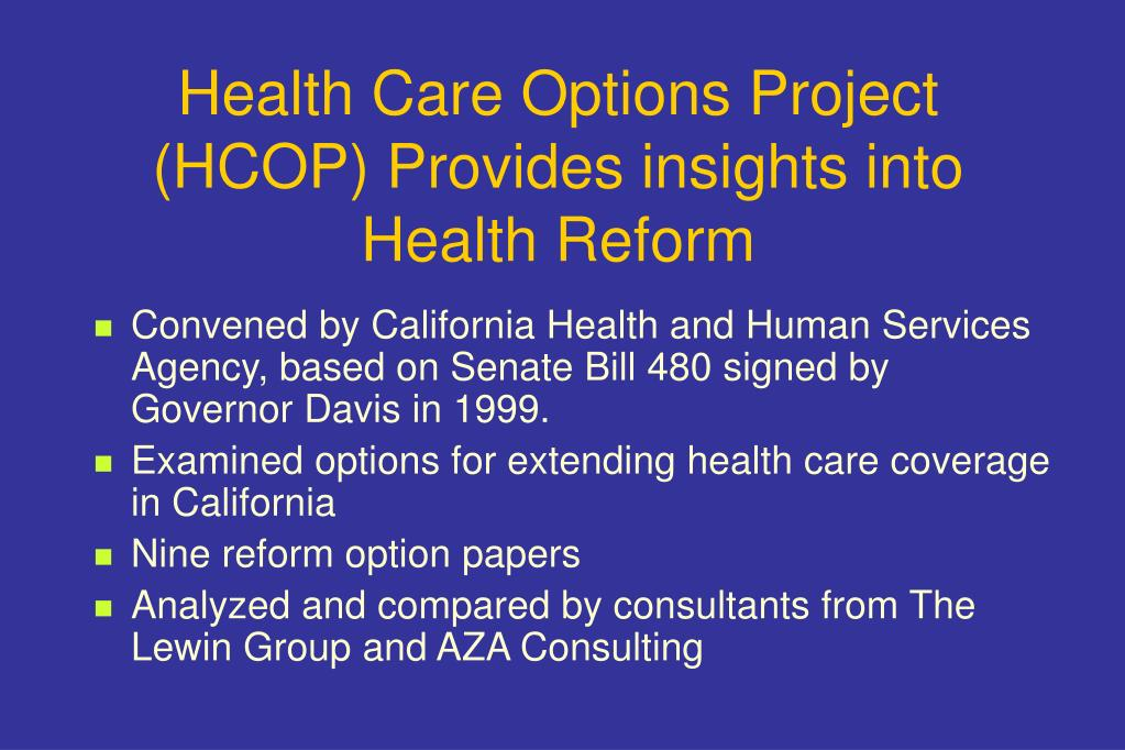 Health Care Options Project (HCOP) Provides insights into Health Reform