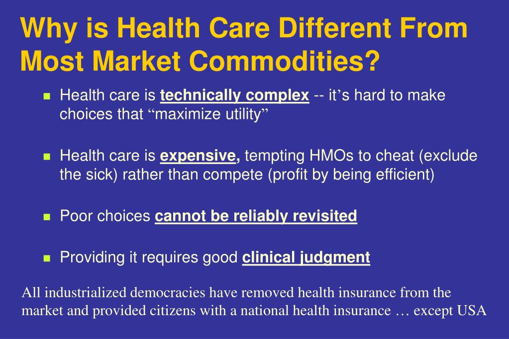 Why is Health Care Different From Most Market Commodities?