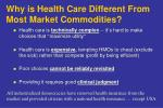why is health care different from most market commodities