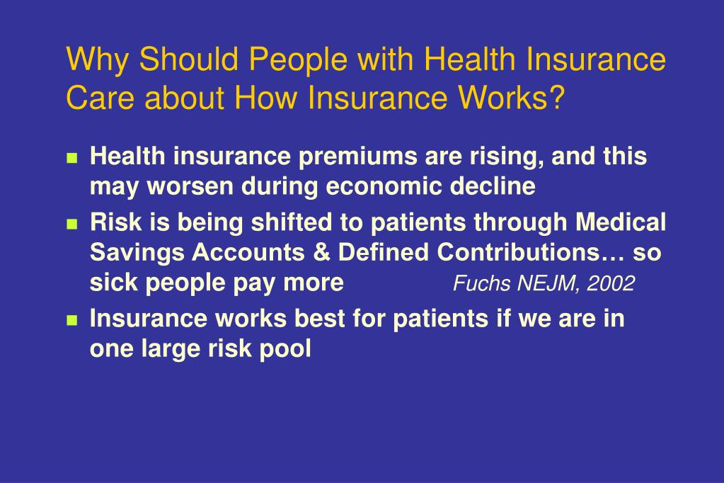 Why Should People with Health Insurance Care about How Insurance Works?