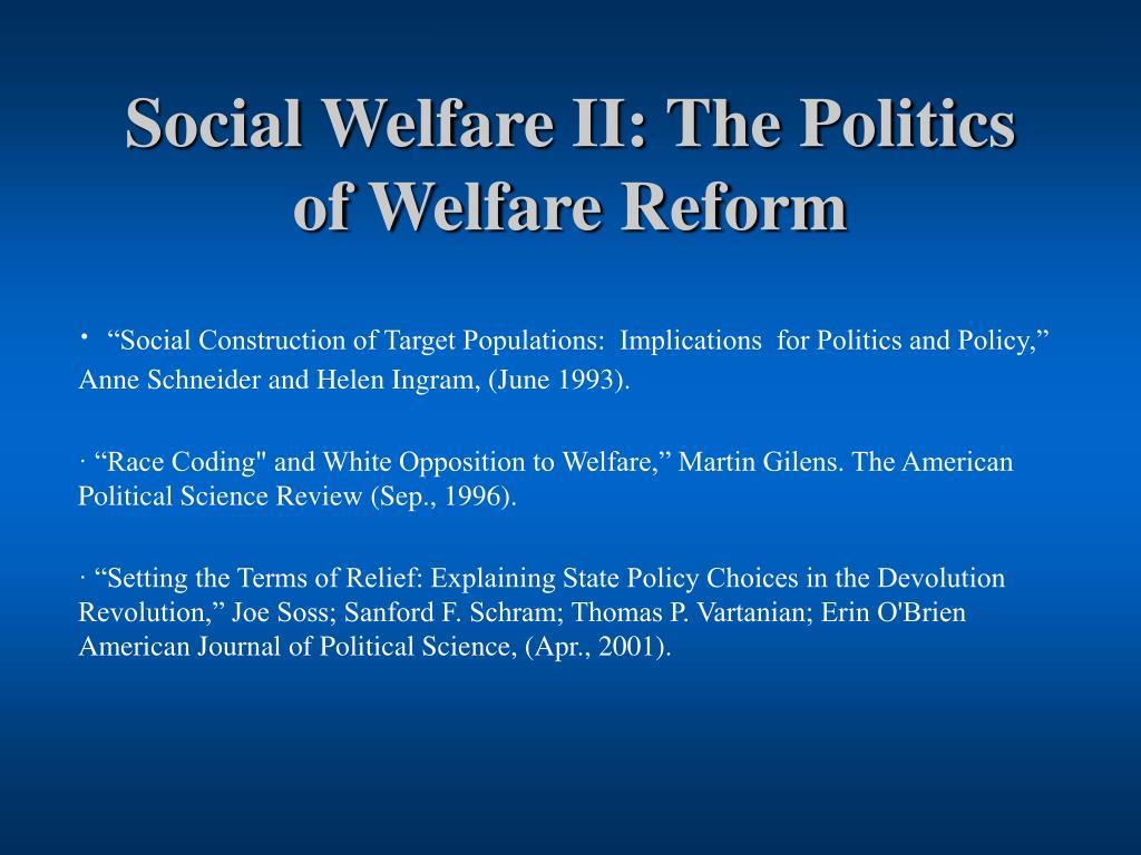 Social Welfare II: The Politics of Welfare Reform