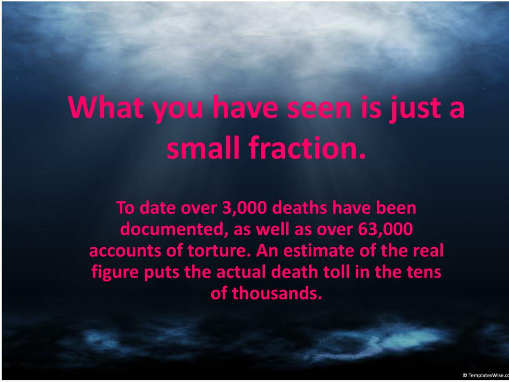 What you have seen is just a small fraction.
