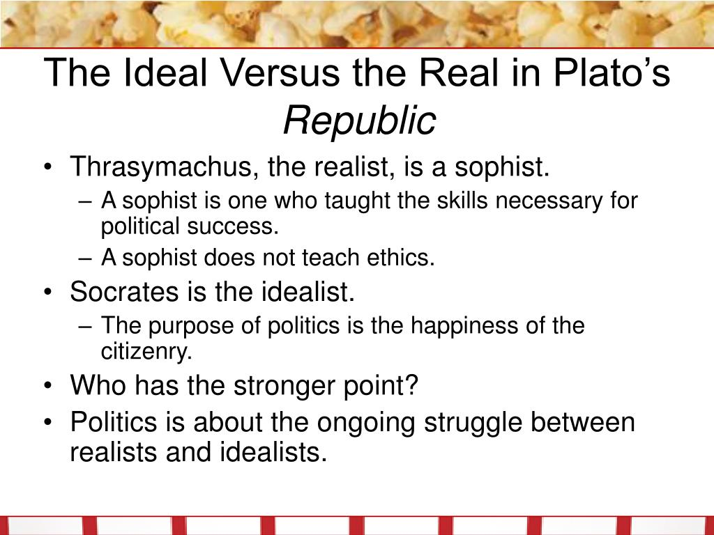 The Ideal Versus the Real in Plato's