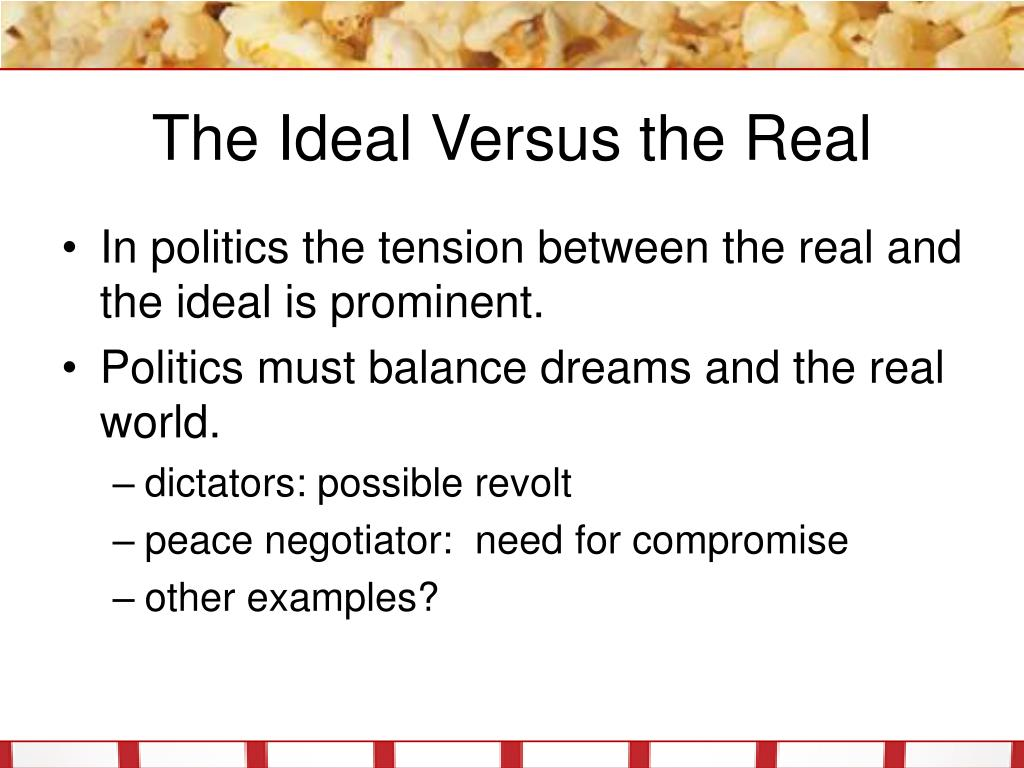 The Ideal Versus the Real