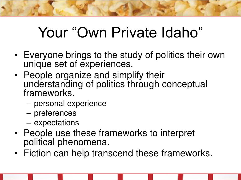 """Your """"Own Private Idaho"""""""