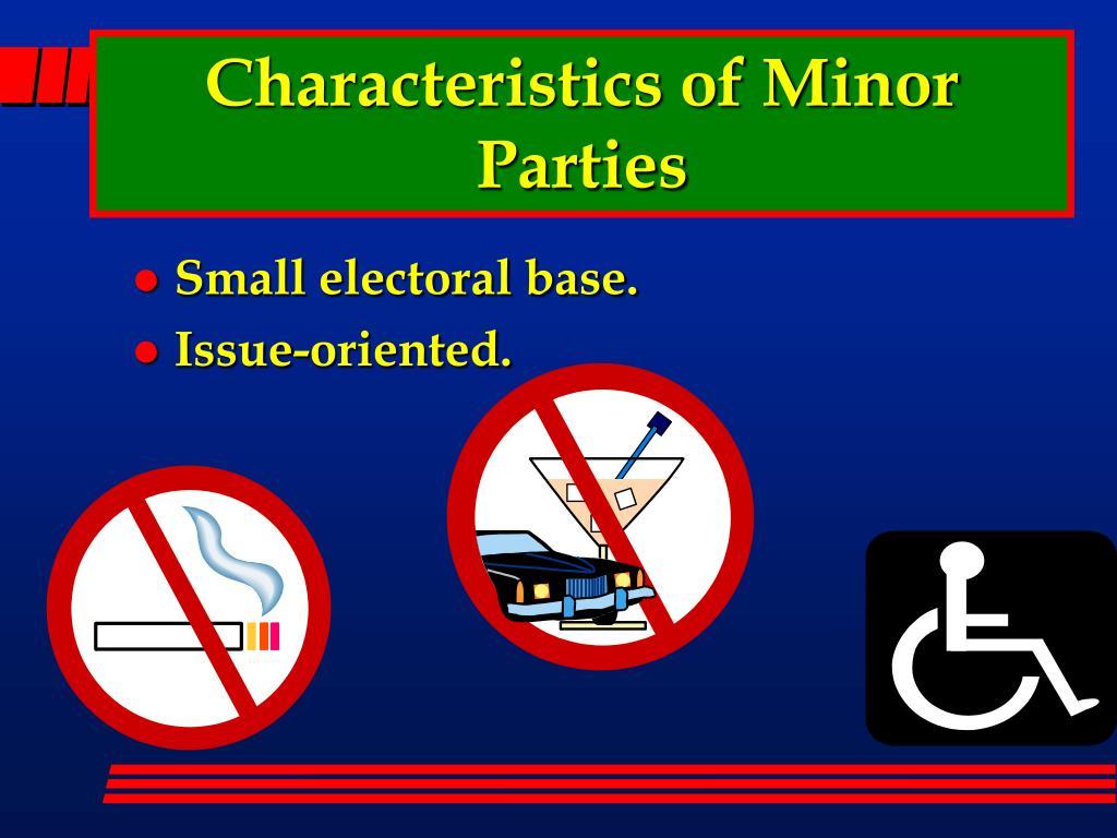 Characteristics of Minor Parties