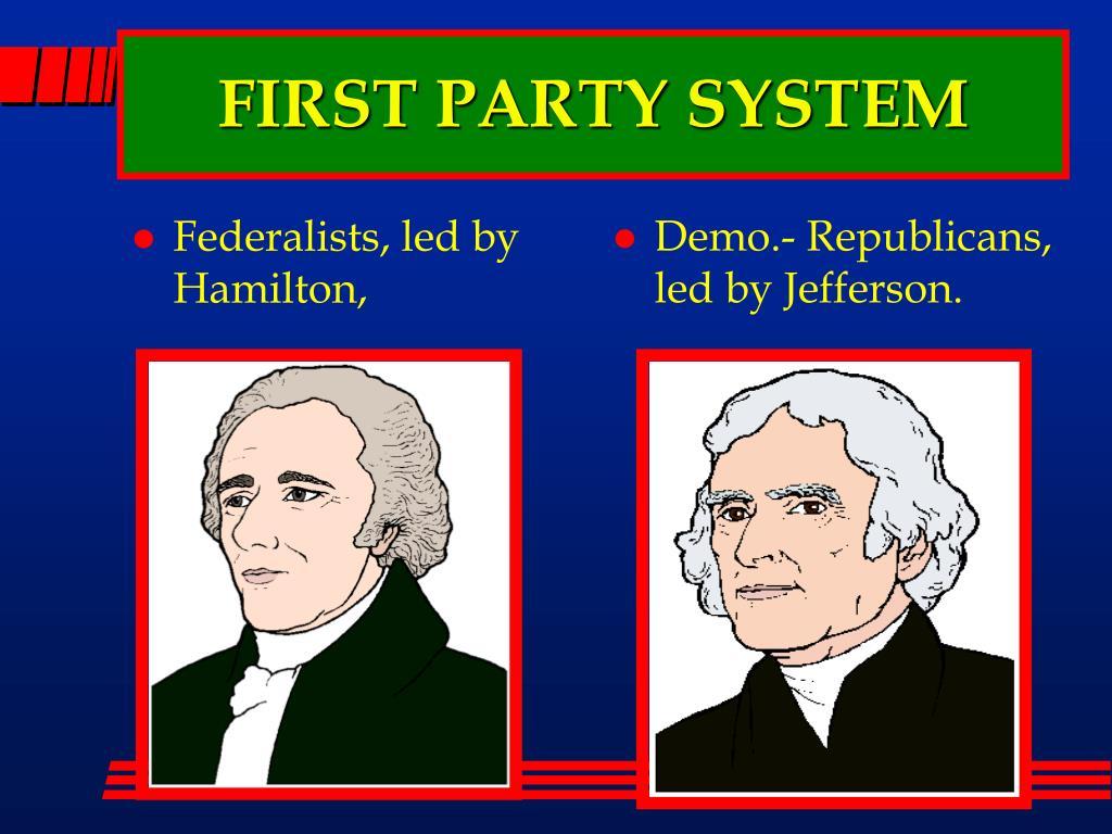 Federalists, led by Hamilton,