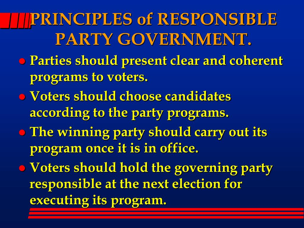PRINCIPLES of RESPONSIBLE PARTY GOVERNMENT.