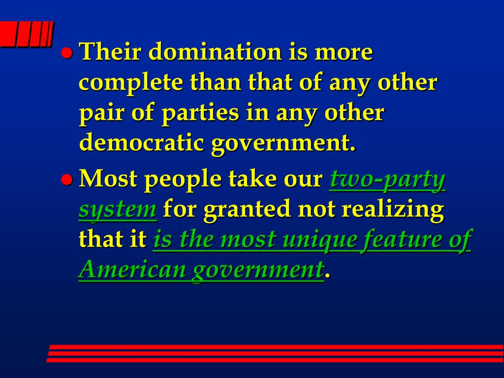 Their domination is more complete than that of any other pair of parties in any other democratic government.