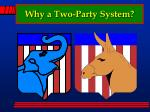 why a two party system