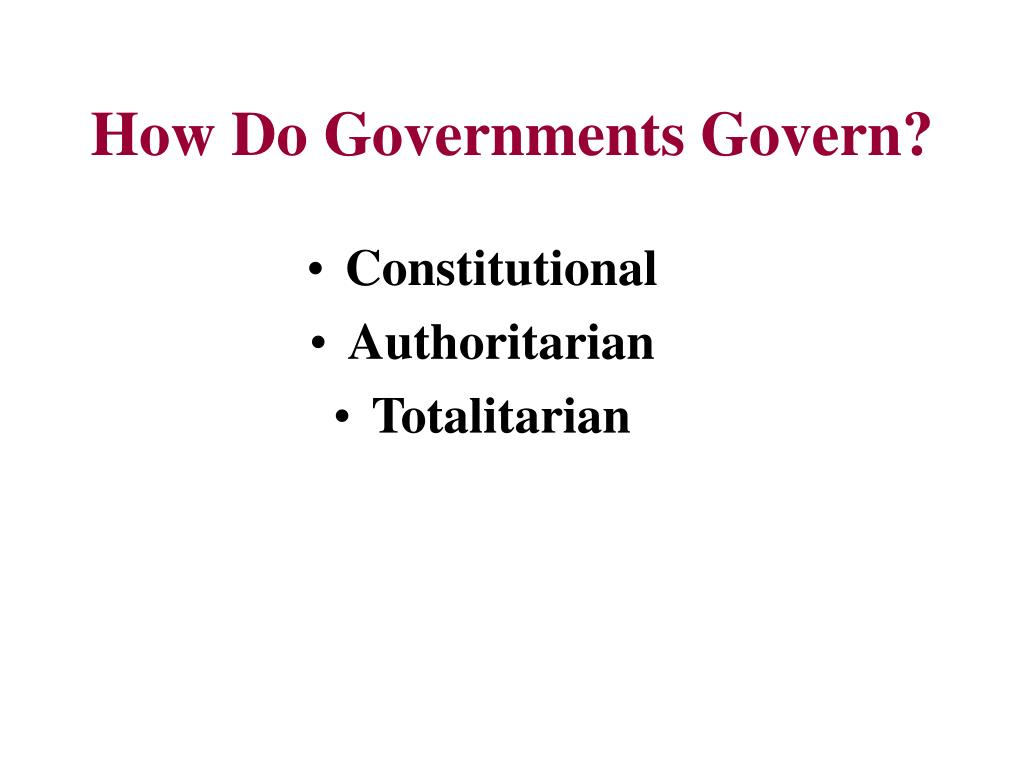 How Do Governments Govern?