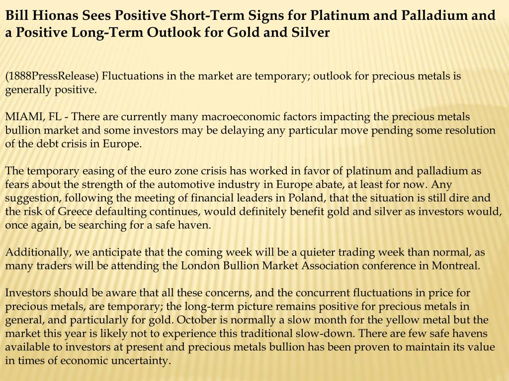 Bill Hionas Sees Positive Short-Term Signs for Platinum and Palladium and a Positive Long-Term Outlook for Gold and Silver