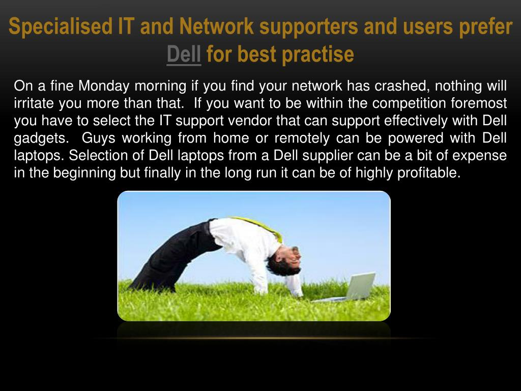 Specialised IT and Network supporters and users prefer