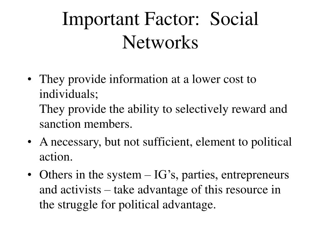 Important Factor:  Social Networks