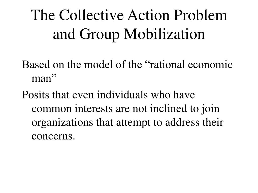 The Collective Action Problem and Group Mobilization