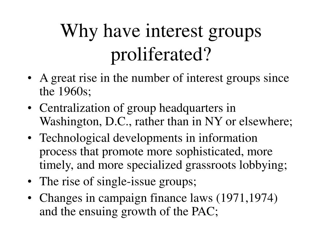 Why have interest groups proliferated?